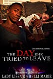 The Day She Tried To Leave: A Domestic Violence Novel