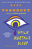 While Mortals Sleep: Unpublished Short Fiction