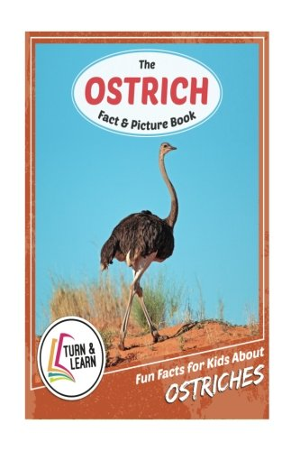 The Ostrich Fact and Picture Book: Fun Facts for Kids About Ostriches (Turn and Learn)
