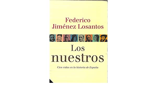 Los nuestros: Amazon.es: FEDERICO JIMENEZ LOSANTOS: Libros