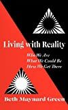 Living with Reality, Beth Maynard Green, 1450256554