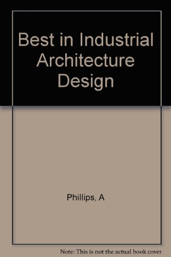 Descargar Libro Best In Industrial Architecture Design A Phillips