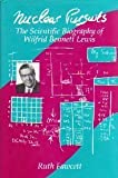 Nuclear Pursuits : The Scientific Biography of Wilfrid Bennett Lewis, Ruth Fawcett, 0773511865