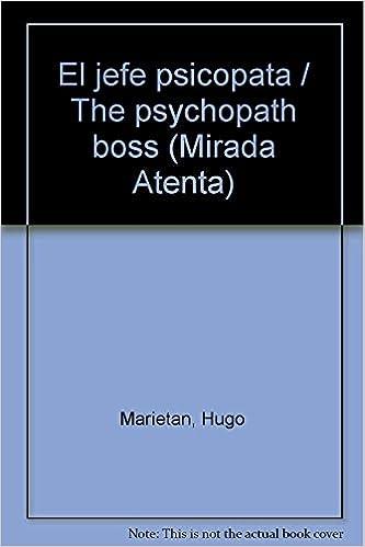 El jefe psicopata / The psychopath boss (Mirada Atenta) (Spanish