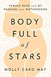 #3: Body Full of Stars: Female Rage and My Passage into Motherhood
