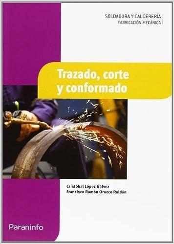 Trazado, corte y conformado: Amazon.es: FRANCISCO RAMÓN OROZCO ROLDÁN, CRISTOBAL LÓPEZ GÁLVEZ: Libros