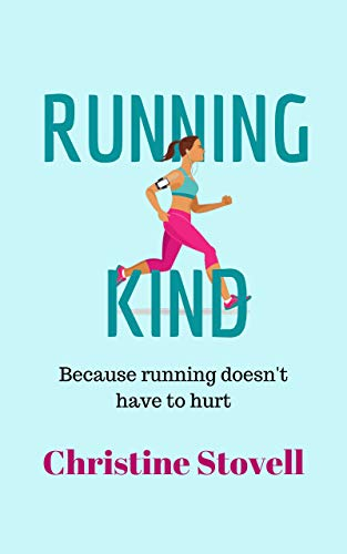 Running Kind: Because running doesn't have to hurt por Christine Stovell