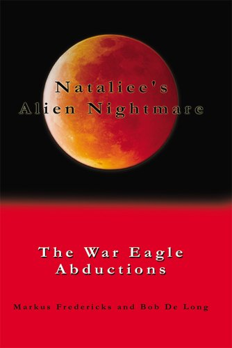Nataliee's Alien Nightmare:  The War Eagle Abductions by [Fredericks, Markus]