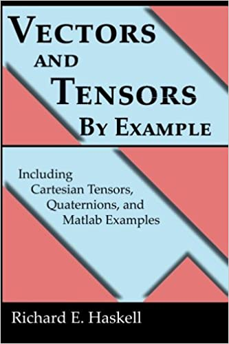 Vectors and Tensors By Example: Including Cartesian Tensors