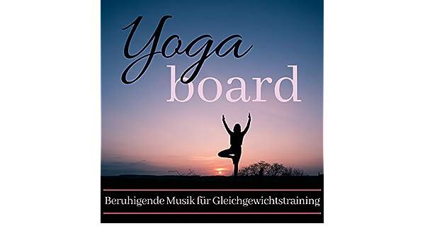 Yoga Board - Beruhigende Musik für Gleichgewichtstraining ...