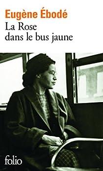 La Rose dans le bus jaune par Ebodé