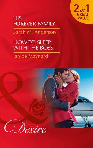 book cover of His Forever Family / How to Sleep with The Boss