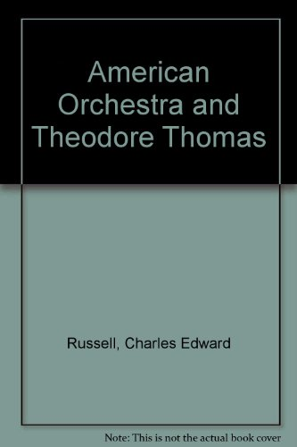 Image of The American Orchestra and Theodore Thomas