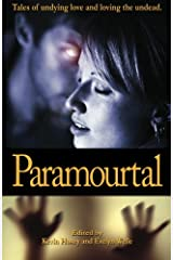 Paramourtal: Tales of Undying Love and Loving the Undead. Paperback