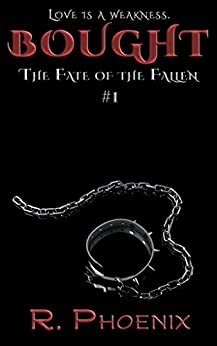 Bought: (The Fate of the Fallen #1) by [Phoenix, R.]