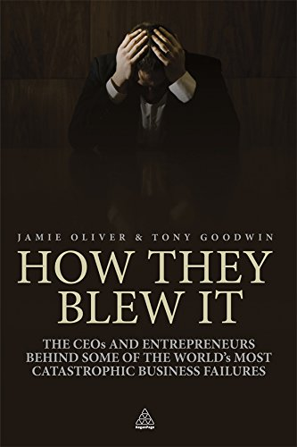 Image of How They Blew It: The CEOs and Entrepreneurs Behind Some of the World's Most Catastrophic Business Failures
