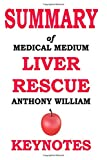 img - for Summary of Medical Medium Liver Rescue: Key Takeaways & Analysis from Anthony William's book book / textbook / text book