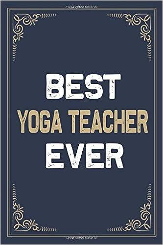 Best Yoga Teacher Ever: Blank Lined Activities Notebook ...