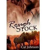 Rough Stock - IPS Johnson, Cat ( Author ) Jul-06-2010 Paperback