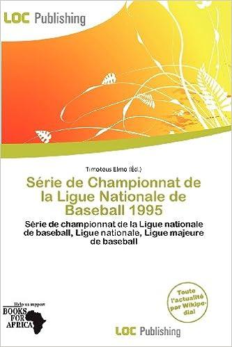 Ebook gratuit, téléchargement gratuit S Rie de Championnat de La Ligue Nationale de Baseball 1995 PDF FB2