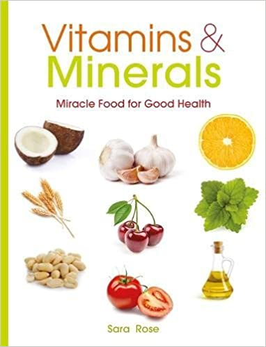 Vitamins amp: Minerals: How to get the nutrients your body needs