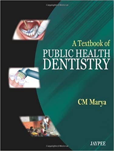 A Textbook of Public Health Dentistry 1st Edition by Marya, CM (2011)
