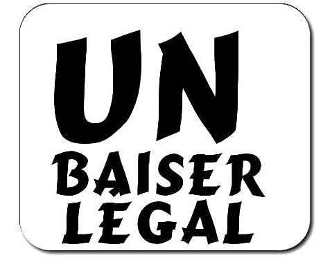 Tapis De Souris Décoré Un Baiser Légal Ne Vaut Jamais Un