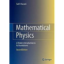 Mathematical Physics: A Modern Introduction to Its Foundations by Sadri Hassani (2013-07-27)