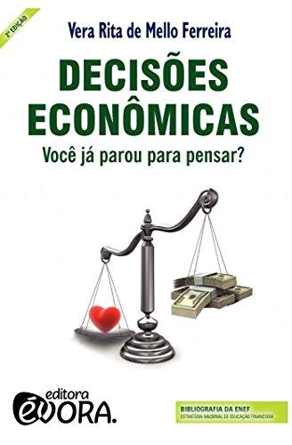 Decisões Econômicas: Você já parou para pensar?
