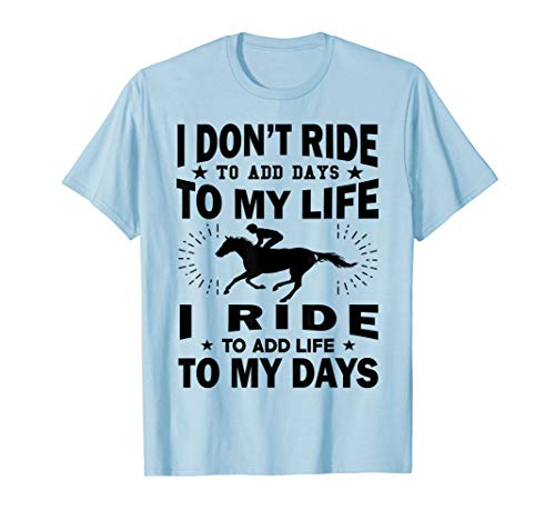 Ride For My Life Shirt for Horseback Riding Horse Lover ()