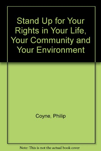Stand Up for Your Rights in Your Life, Your Community and Your Environment