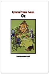 Oz : Le Magicien d'Oz suivi du Merveilleux pays d'Oz