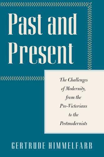 Read Online Past and Present: The Challenges of Modernity, from the Pre-Victorians to the Postmodernists (Encounter Classics) ebook