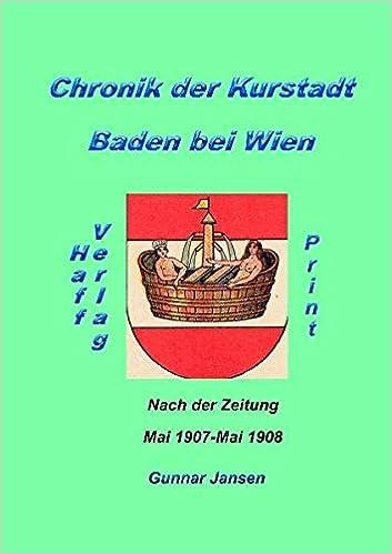 Chronik Der Kurstadt Baden Bei Wien Nach Der Zeitung 12 Monate Im
