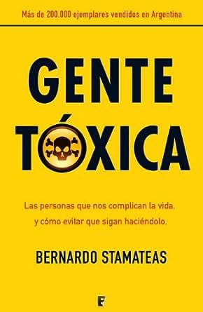 Gente tóxica (LIBROS ELECTRONICOS COL) eBook: Bernardo