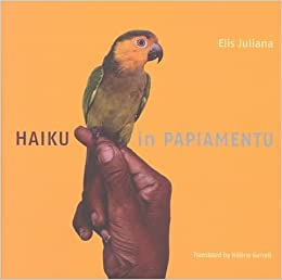 [Haiku in Papiamentu] (By: Elis Juliana) [published: December, 2003]