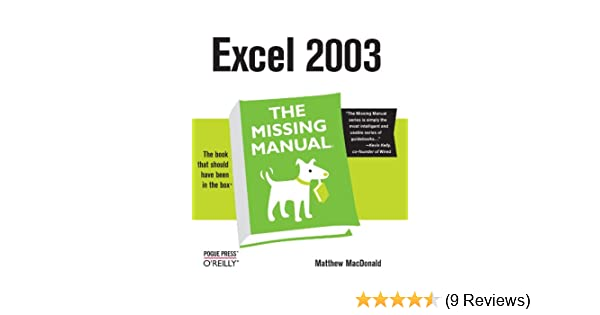 amazon com excel the missing manual 0636920006640 matthew rh amazon com excel 2003 the missing manual pdf Excel Manual Espanol