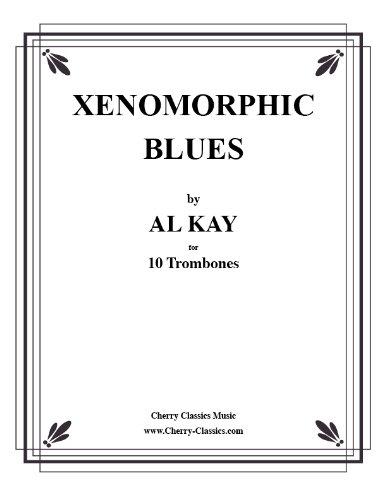 Download Xenomorphic Blues for 10 Trombones ebook