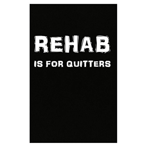 (Tees Portals Rehab is Quitters Drugs Alcohol - Poster)