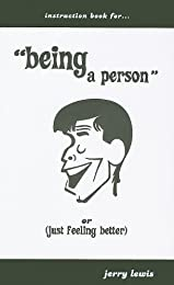 """Instruction Book For... """"Being a Person"""" or (Just Feeling Better)"""