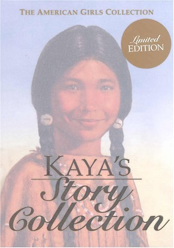 Kaya's Story Collection (The American Girls Collection) Limited edition by Shaw, Janet Beeler published by Amer Girl Hardcover