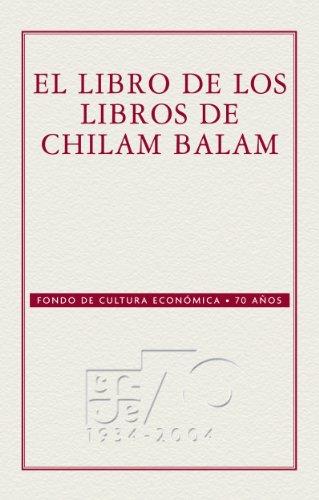 El libro de los libros del Chilam-Balam (Coleccion Conmemorativa 70  Aniversario nº 19 1eff8d80dde