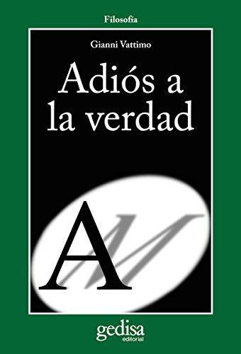 Adiós a la verdad (Cladema Filosofía) (Spanish Edition)