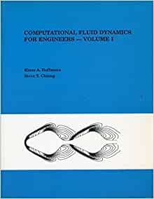Computational Fluid Dynamics for Engineers: Klaus A