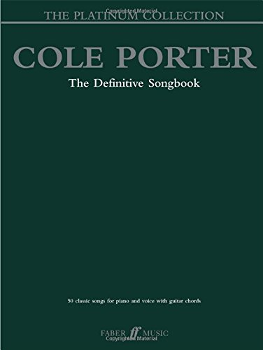 Cole Porter -- The Platinum Collection: The Definitive Songbook (Piano/Vocal/Chords) (Faber Edition: Platinum Collection) Cole Porter Songbook