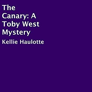 The Canary: A Toby West Mystery Audiobook