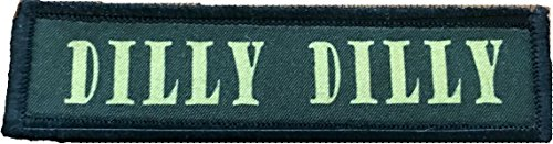 1x4 Tactical Dilly Dilly Morale Patch Funny Tactical Military. 1x4 Hook and Loop Made in The USA