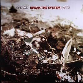Gridlok / Break The System (Part 2)