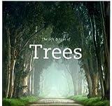"""The Life & Love of Trees - He who plants a tree, plants a hope"" av Lewis Blackwell"