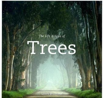 The Life & Love of Trees ()